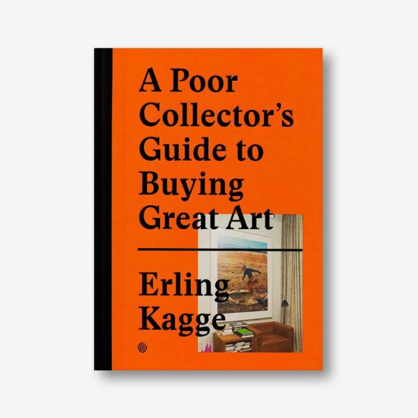 Erling Kagge: A Poor Collector's Guide to Buying great Art