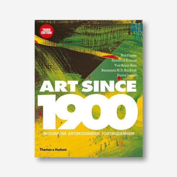 Art Since 1900: Modernism – Antimodernism – Postmodernism