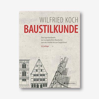 Wilfried Koch: Baustilkunde. Das Standardwerk zur europäischen Baukunst von der Antike bis zur Gegenwart