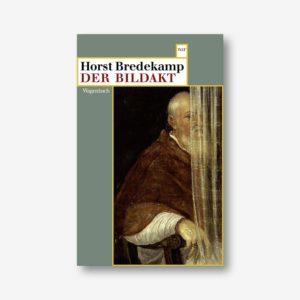 Horst Bredekamp: Der Bildakt