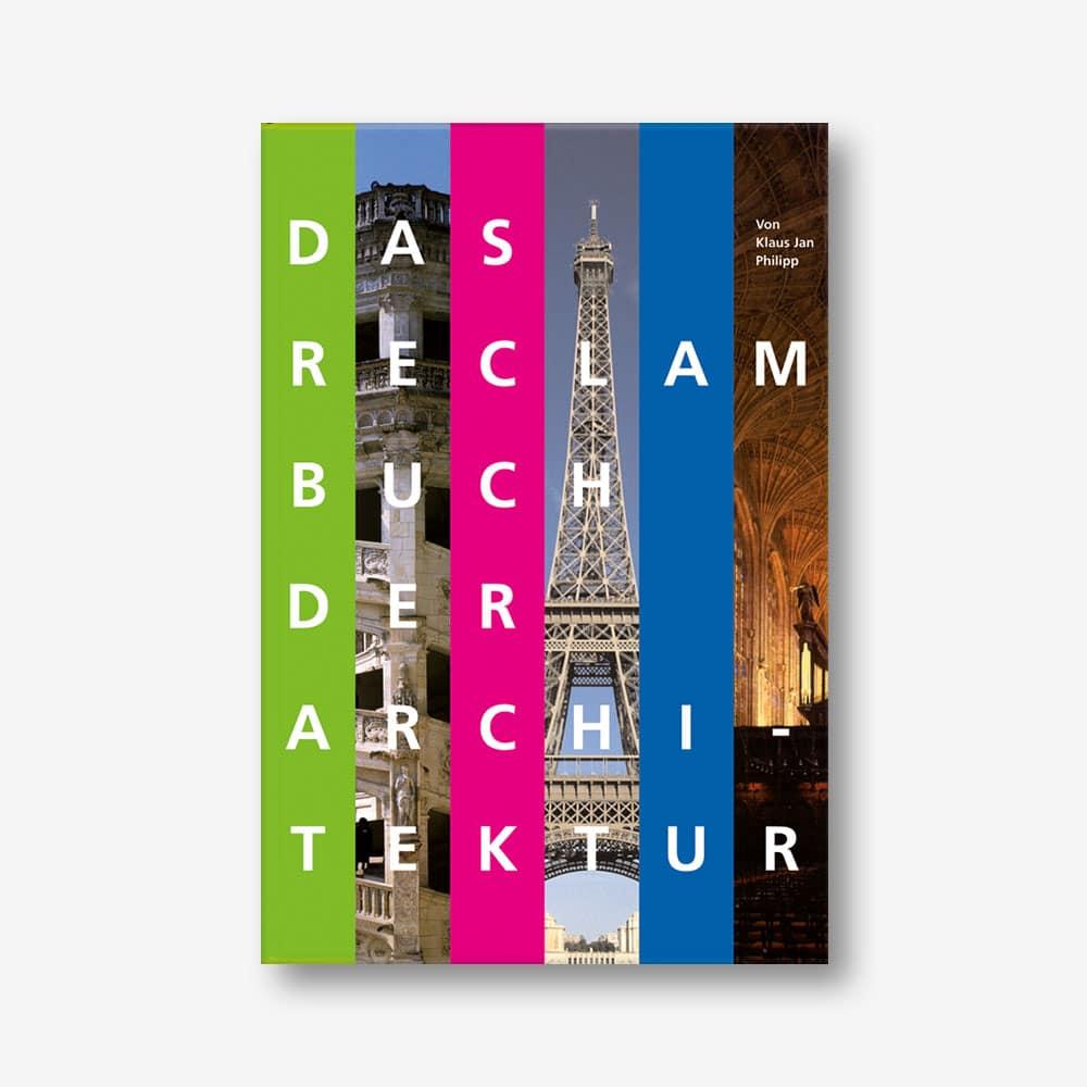 Klaus J. Philipp: Das Reclam Buch der Architektur