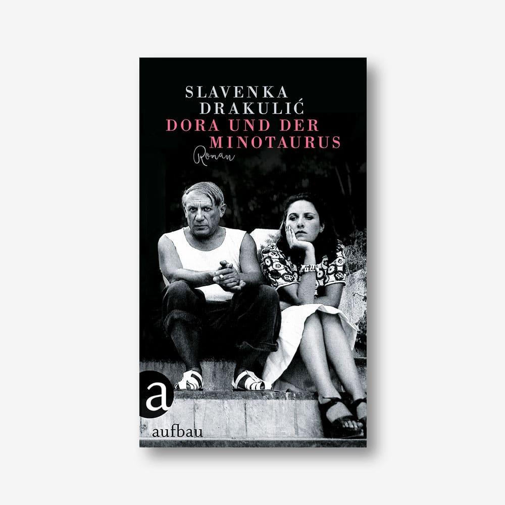 Slavenka Drakulic: Dora und der Minotaurus