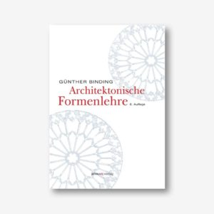Günther Binding: Architektonische Formenlehre