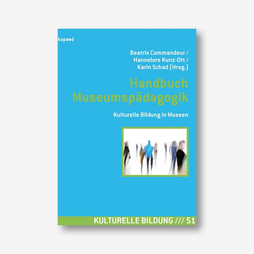 Handbuch Museumspädagogik. Kulturelle Bildung in Museen
