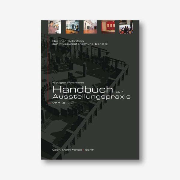Wolfger Pöhlmann: Handbuch zur Ausstellungspraxis von A-Z