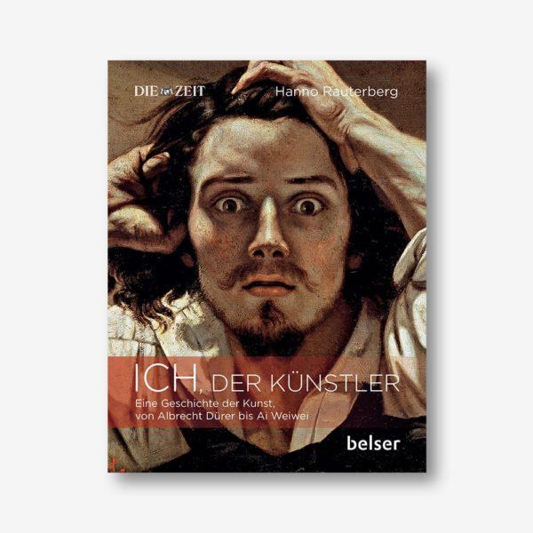 Ich, der Künstler. Eine Geschichte der Kunst von Albrecht Dürer bis Ai Weiwei