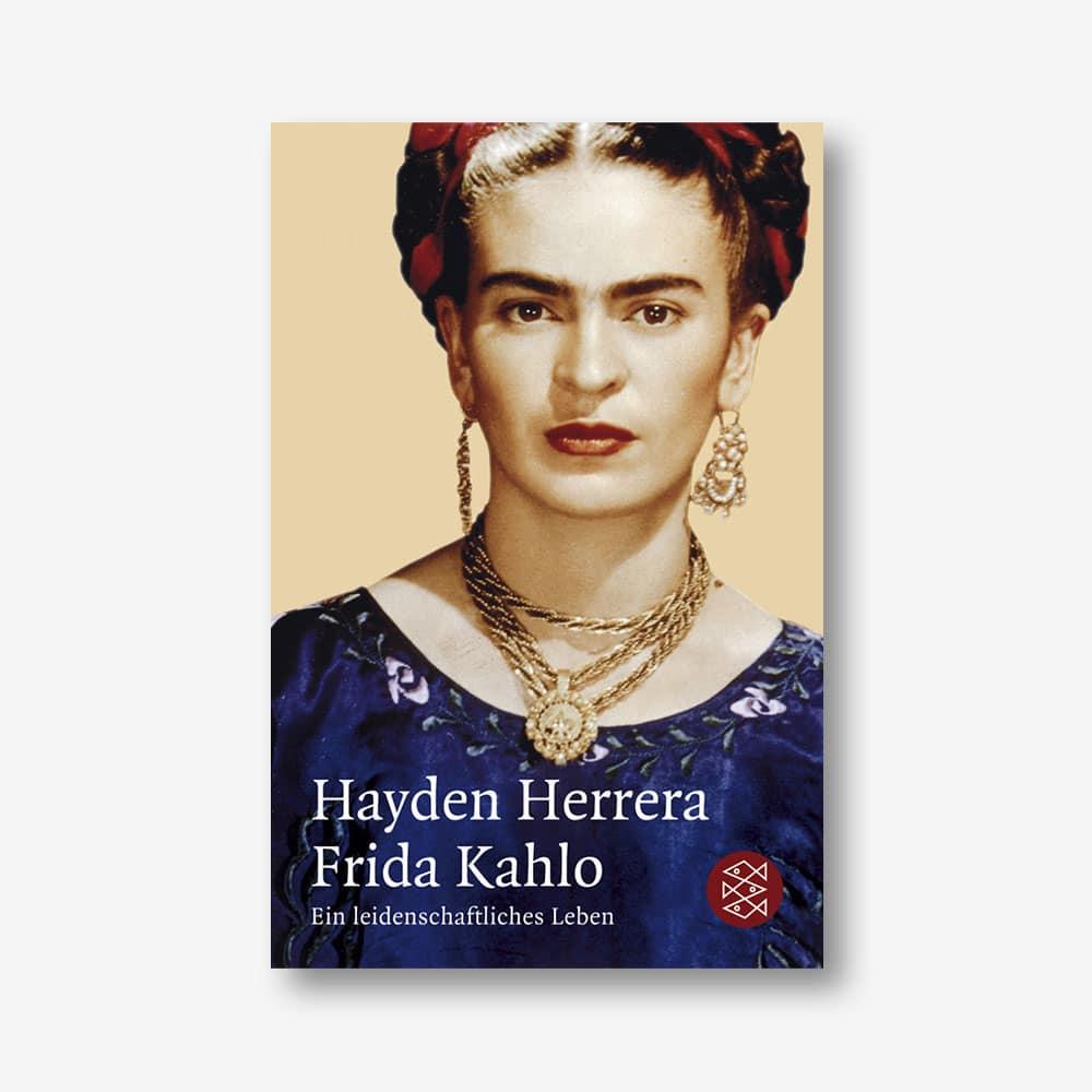 Hayden Herrera: Frida Kahlo. Ein leidenschaftliches Leben