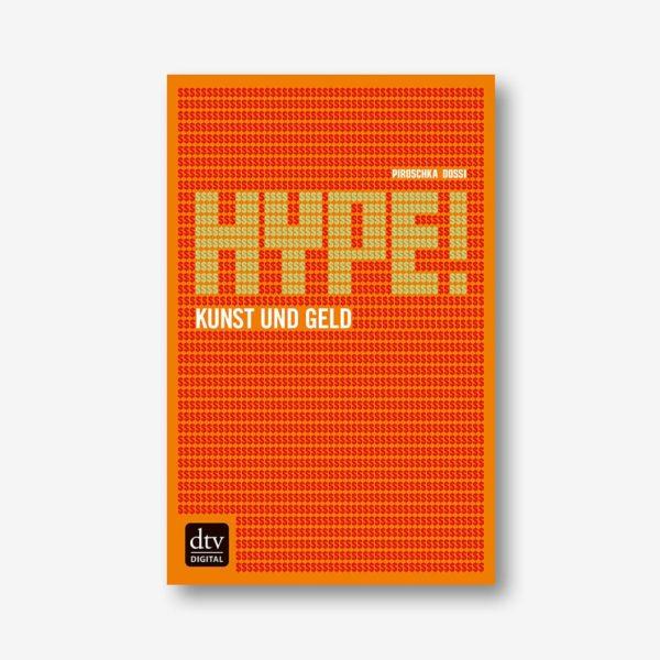Piroschka Dossi: Hype! Kunst und Geld