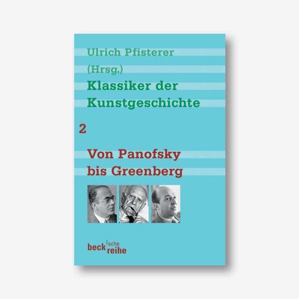 Klassiker der Kunstgeschichte Band 2. Von Panofsky bis Greenberg