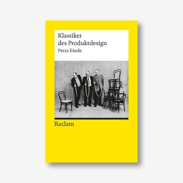 Petra Eisele: Klassiker des Produktdesign (Reclam)