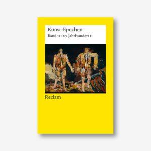Kunst-Epochen: 20. Jahrhundert II (Reclam)