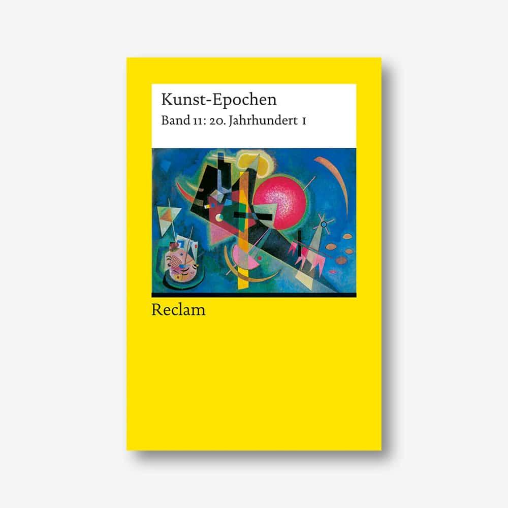 Kunst-Epochen: 20. Jahrhundert I (Reclam)