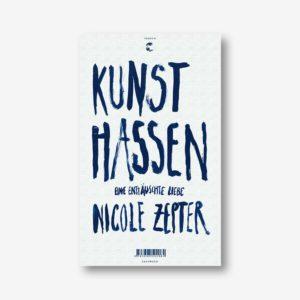 Nicole Zepter: Kunst hassen. Eine enttäuschte Liebe