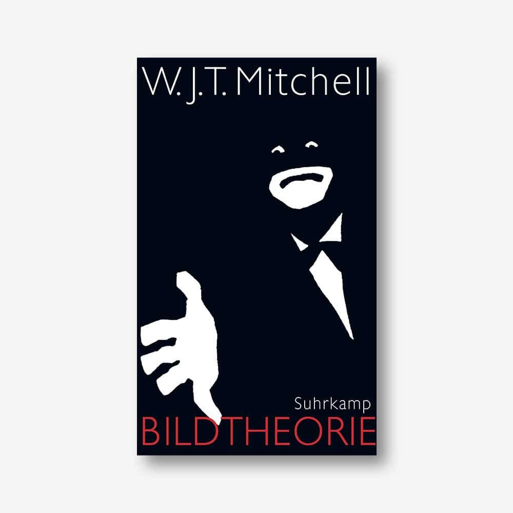 W.J.T. Mitchell: Bildtheorie (Suhrkamp)