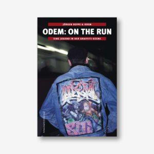 Odem: On The Run. Eine Jugend in der Graffiti-Szene
