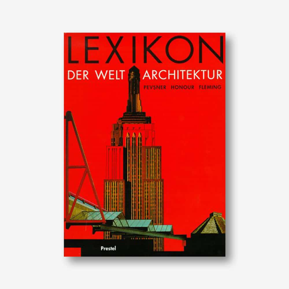 Nikolaus Pevsner, Hugh Honour, John Fleming: Lexikon der Weltarchitektur
