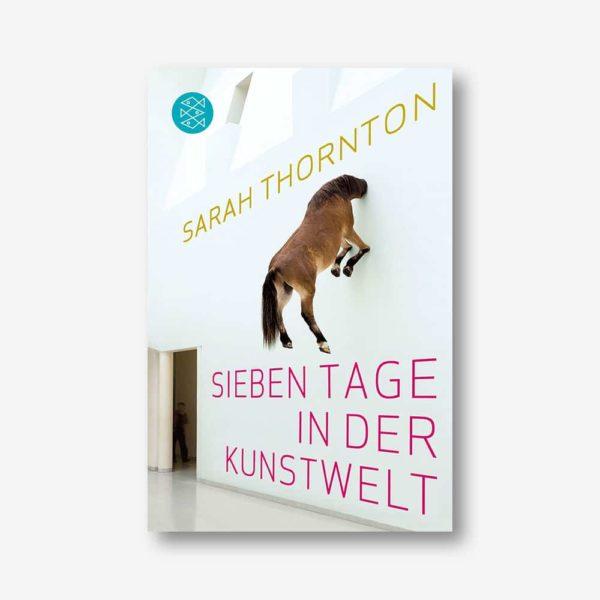 Sarah Thornton: Sieben Tage in der Kunstwelt