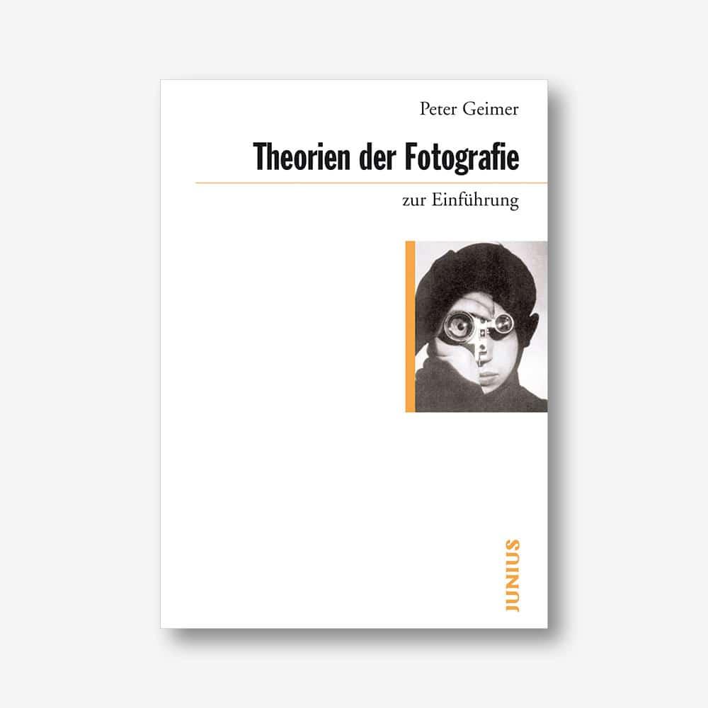 Peter Geimer: Theorien der Fotografie zur Einführung