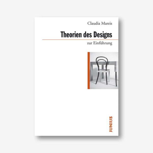 Claudia Mareis: Theorien des Designs zur Einführung