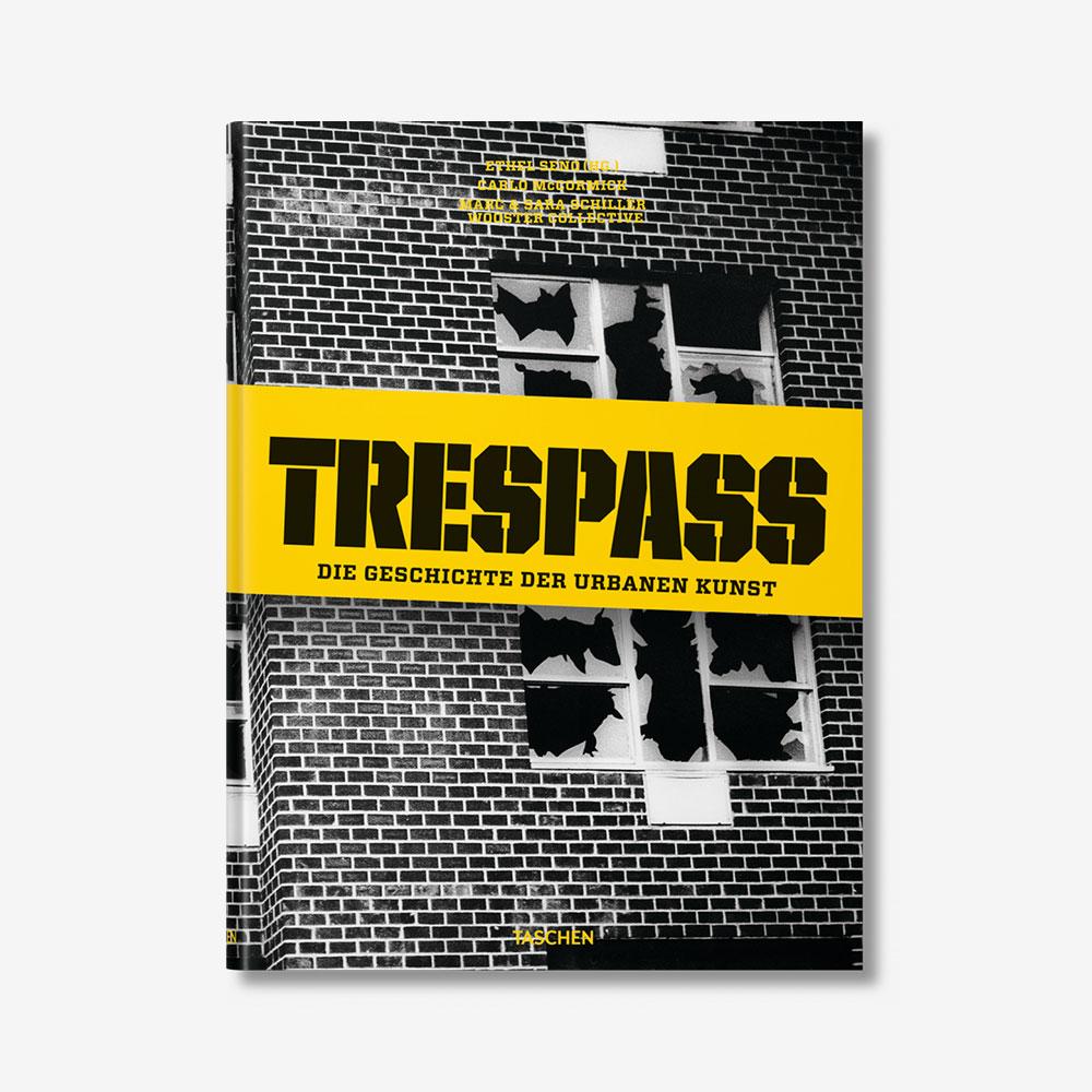 Trespass. Die Geschichte der urbanen Kunst (TASCHEN)