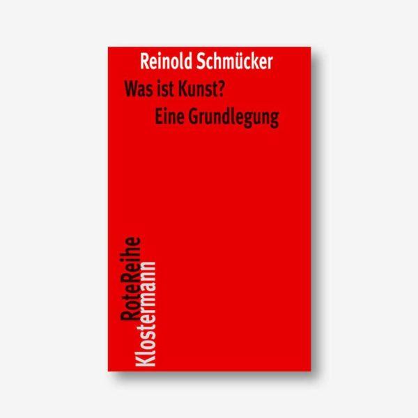 Reinhold Schmücker: Was ist Kunst? Eine Grundlegung
