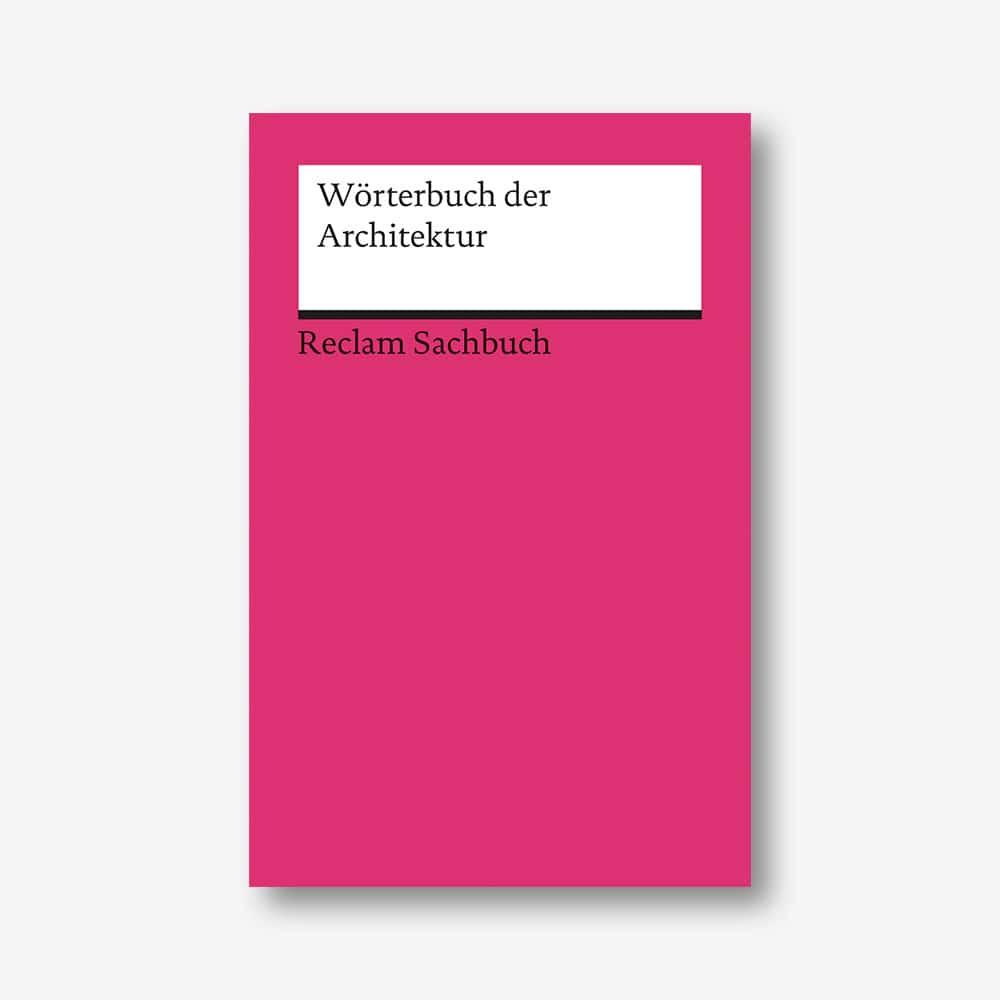 Wörterbuch der Architektur (Reclam)