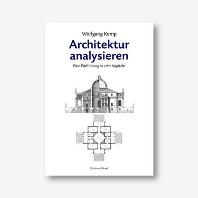 Wolfgang Kemp: Architektur analysieren. Eine Einführung in acht Kapiteln