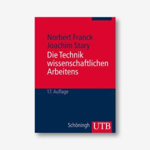 Die Technik wissenschaftlichen Arbeitens. Eine praktische Anleitung