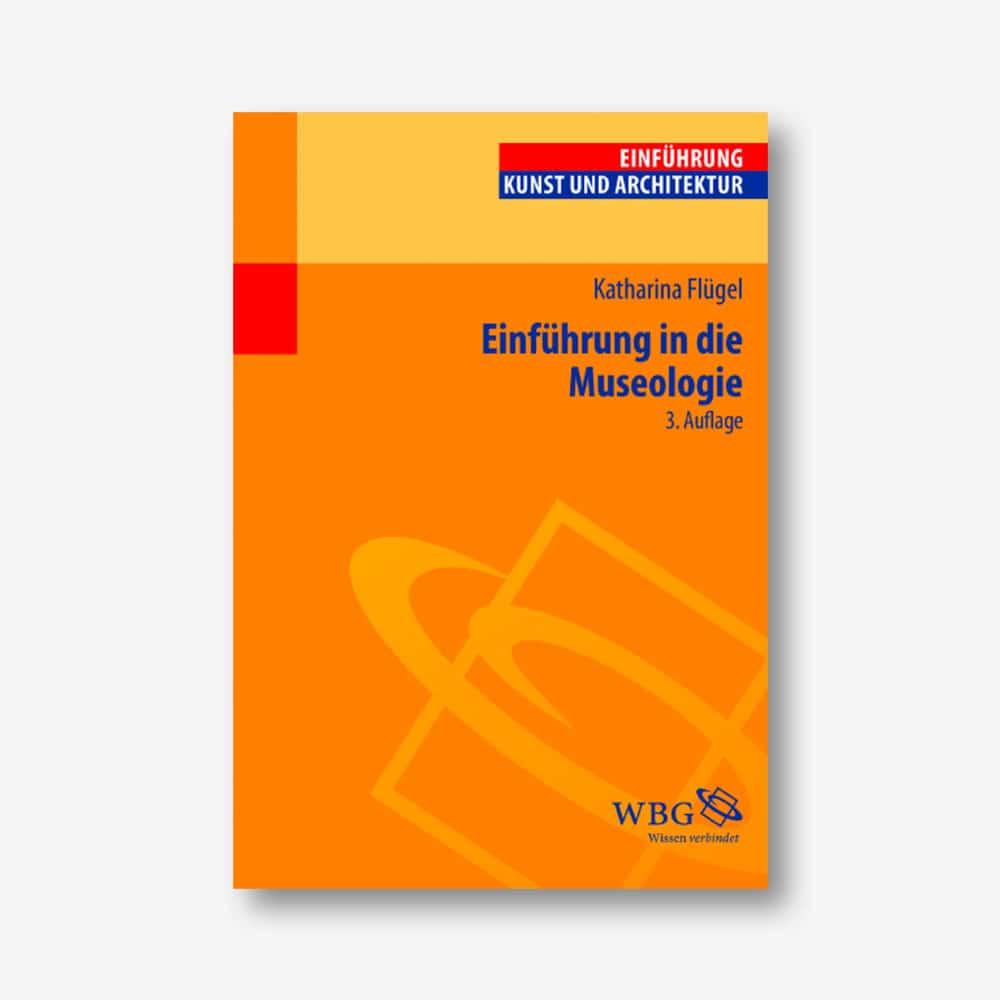Katharina Flügel: Einführung in die Museologie