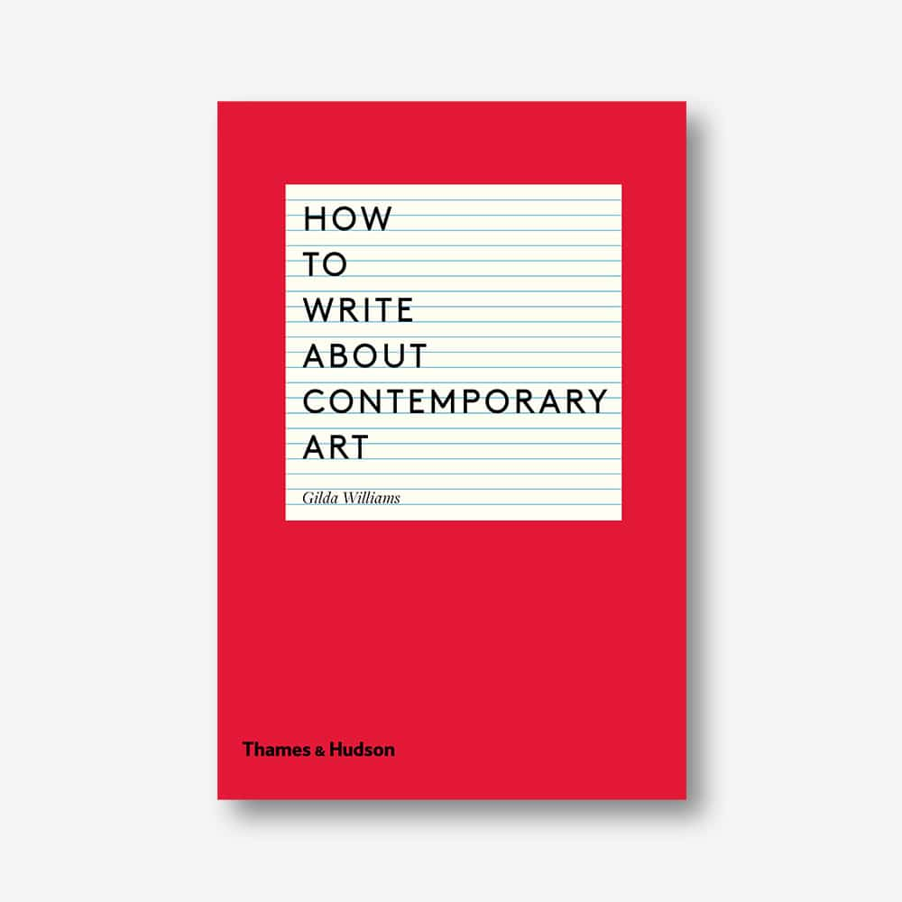 Gilda Williams: How to Write About Contemporary Art