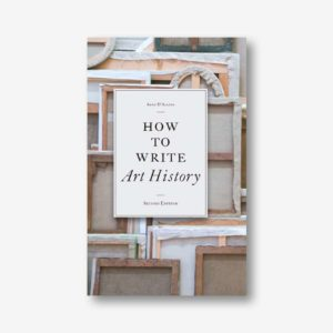 Anne D'Alleva: How to Write Art History