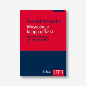Friedrich Waidacher: Museologie - knapp gefasst