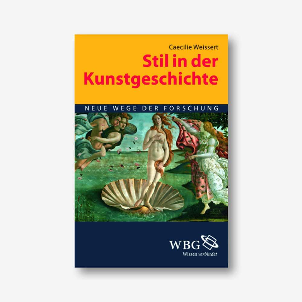Cecilie Weigert (Hrsg.): Stil in der Kunstgeschichte. Neue Wege der Forschung