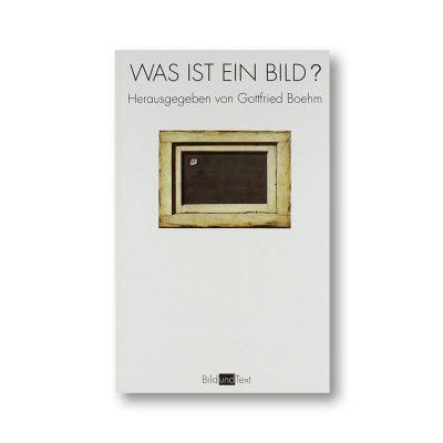 Gottfried Boehm: Was ist ein Bild?
